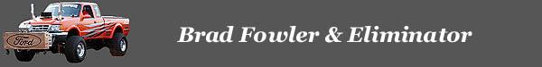 Brad Fowler - Eliminator